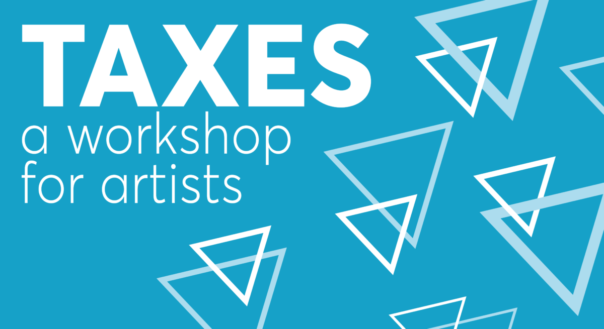 Taxes A Workshop for Artists